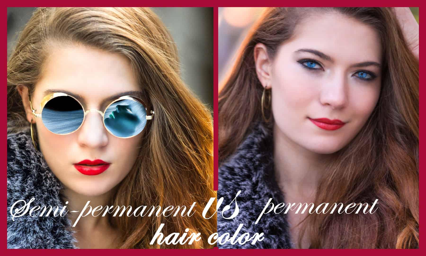 Semi-permanent vs permanent hair color