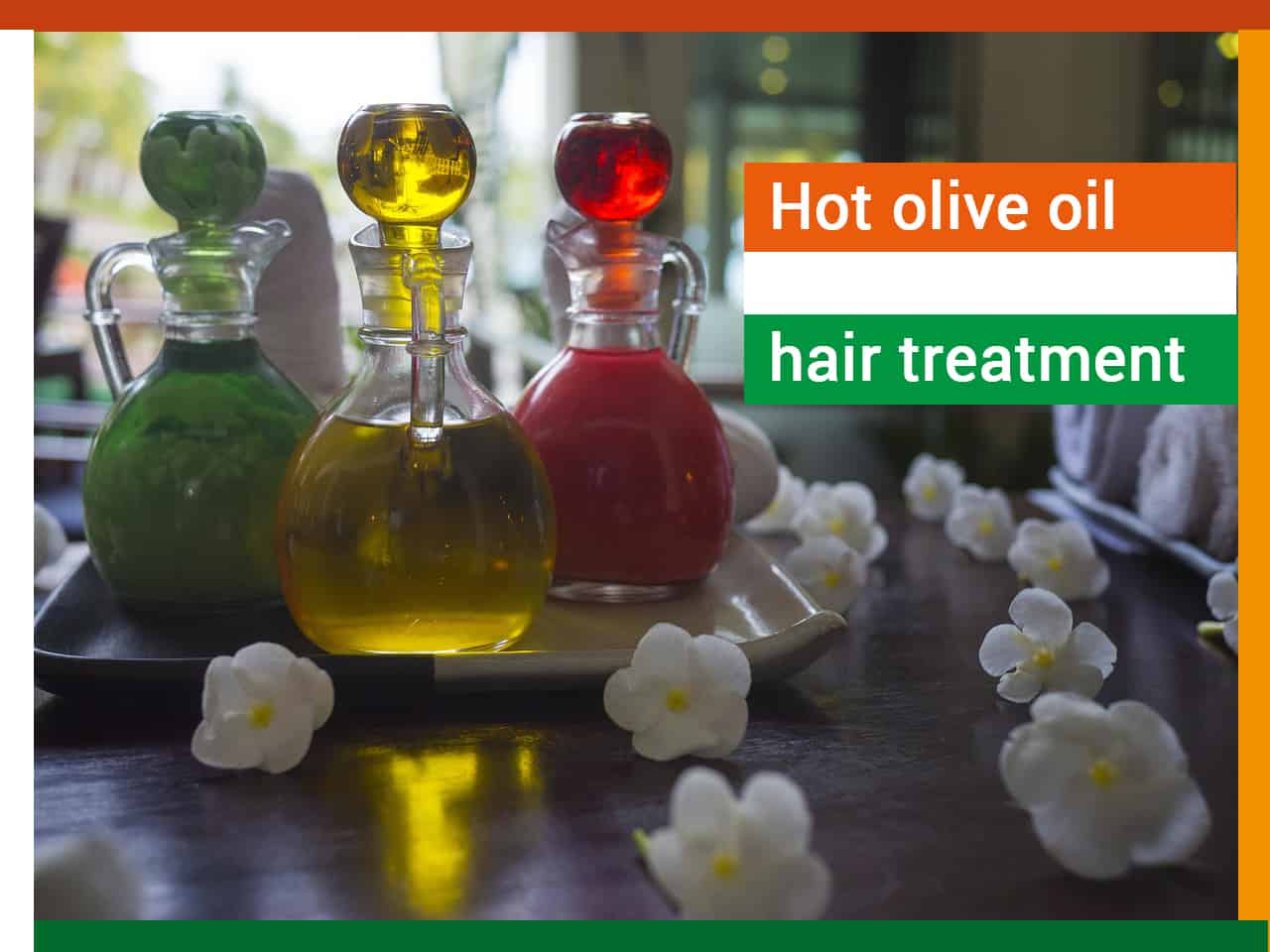 Hot olive oil hair treatment