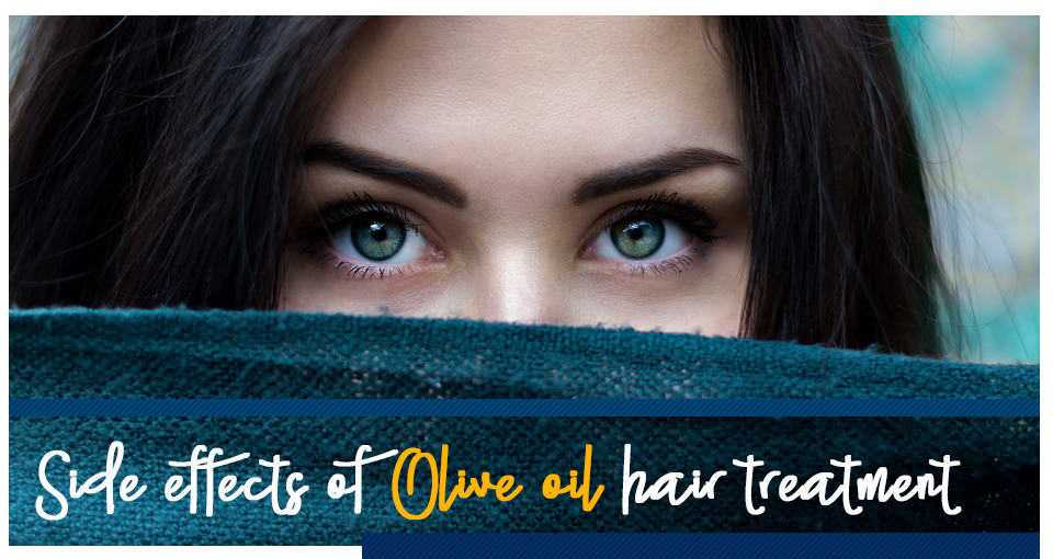Side effects of Olive oil hair treatment