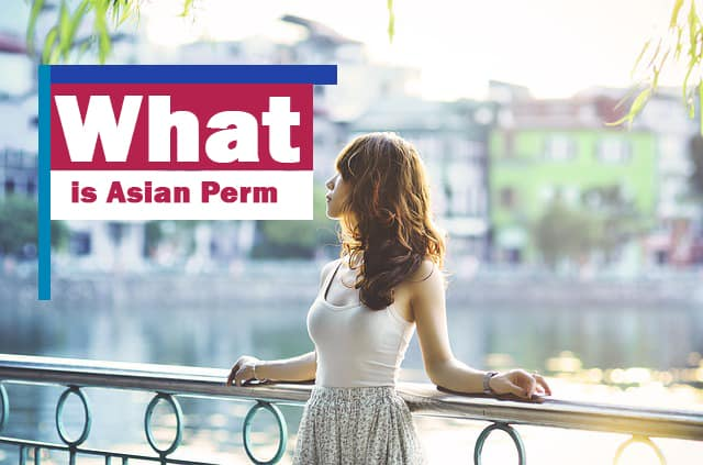 What is an Asian Perm