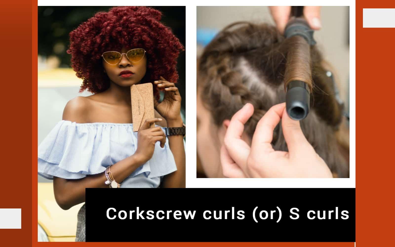 Corkscrew curls (or) S curls