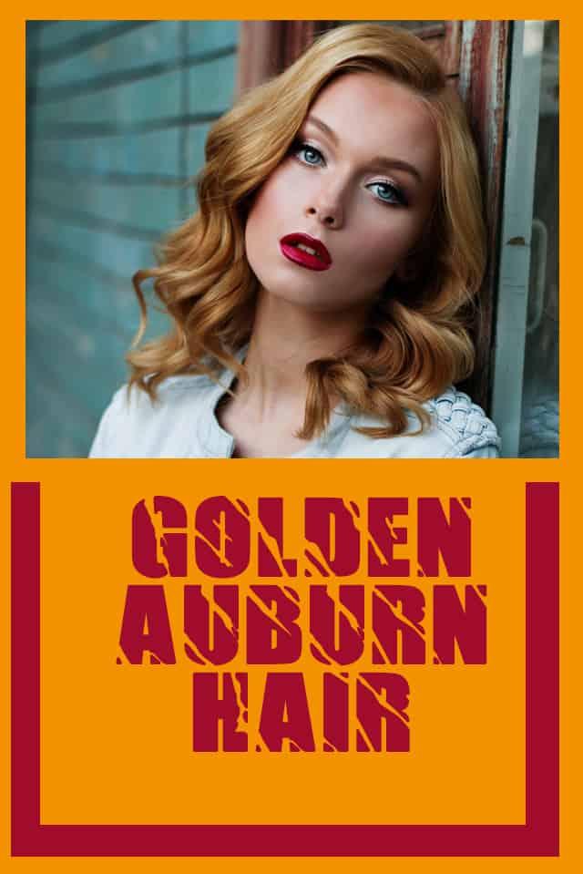 Golden Auburn hair