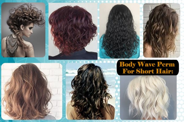 Body Wave Perm For Short Hair