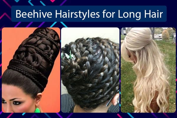 Beehive Hairstyles for Long Hair
